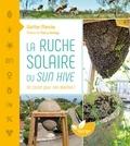 Günther Mancke - La ruche solaire ou sun hive - Un cocon pour nos abeilles !.