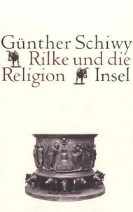 Günther Schiwy - Rilke Und Die Religion.