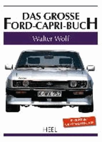 Günther Ulfik - Das große Ford-Capri-Buch.