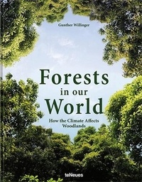 Gunther Willinger - Forests in Our World - How the Climate Affects Woodlands.