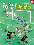 Gürcan Gürsel - Les foot furieux Tome 11.