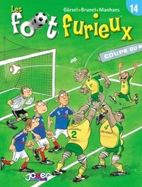 Gürcan Gürsel - Les foot furieux Tome 14.