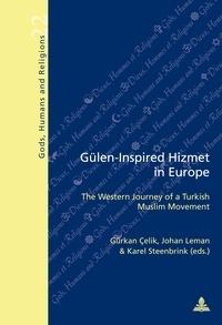 Gürkan Çelik et Johan Leman - Gülen-Inspired Hizmet in Europe - The Western Journey of a Turkish Muslim Movement.