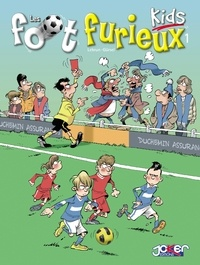 Gürsel et André Lebrun - Les Foot furieux kids T1.
