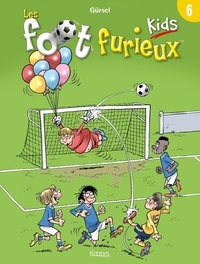 Gürsel - Les foot furieux kids Tome 6 : .