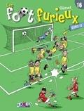 Gürsel - Les Foot furieux T16.