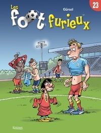 Gürsel - Les Foot furieux T23.