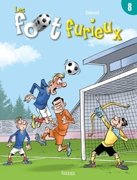 Gürsel - Les foot furieux Tome 8 : .