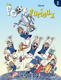 Gürsel - Les foot furieux Tome 3 : .