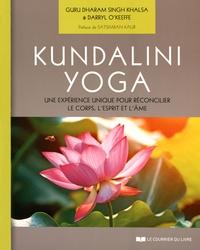 Guru Dharam Singh Khalsa et Darryl O'Keeffe - Kundalini Yoga - Une expérience unique pour réconcilier le corps, l'esprit et l'âme.