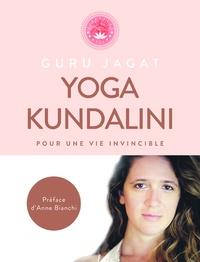 Guru Jagat - Yoga Kundalini - Pour une vie invicible.