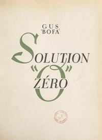 Gus Bofa et Marcel Bovis - Solution zéro.