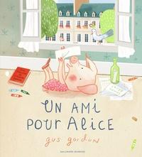 Gus Gordon - Un ami pour Alice.