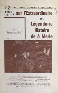 Gussy Lherm - Étude sur l'extraordinaire et légendaire histoire de ô Merle.
