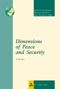Gustaaf Geeraerts et Natalie Pauwels - Dimensions of Peace and Security - A Reader.