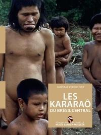 Gustaaf Verswijver - Les Kararao du Brésil central.