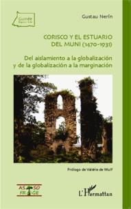 Gustau Nerín - Corisco y el estuario del Muni (1470-1931) - Del aislamiento a la globalización y de la globalización a la marginación.
