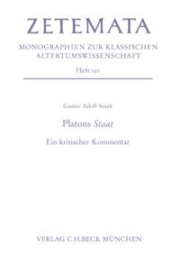 Gustav Adolf Seeck - Platons Staat - Ein kritischer Kommentar.