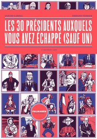 Gustav Caroll et Erwann Terrier - Les 30 présidents auxquels vous avez échappé (sauf un).
