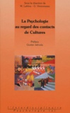 Gustav Jahoda et Geneviève Vinsonneau - La Psychologie au regard des contacts de Cultures.