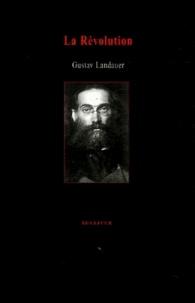 Gustav Landauer - La Révolution.