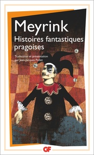 Gustav Meyrink - Histoires fantastiques pragoises.
