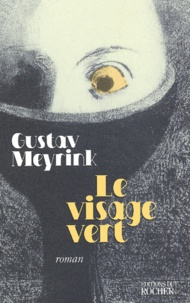 Gustav Meyrink - Le visage vert.