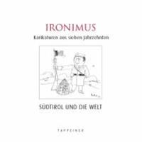 Gustav Peichl - Ironimus - Karikaturen aus sieben Jahrzehnten.