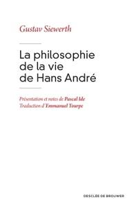 Gustav Siewerth - La philosophie de la vie de Hans André.
