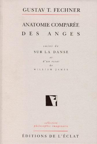 Gustav-T Fechner - Anatomie comparée des anges. suivi de Sur la danse.