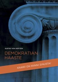 Gustav Von Hertzen - Demokratian haaste - Maailmanlaajuisen plussummapelin toteuttaminen.