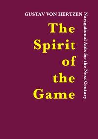 Gustav Von Hertzen - The Spirit of the Game - Navigational Aids for the Next Century.