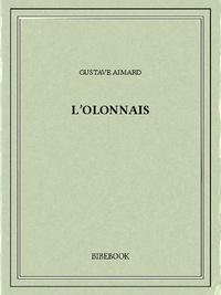 Gustave Aimard - L'Olonnais.