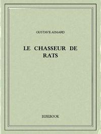 Gustave Aimard - Le Chasseur de rats.