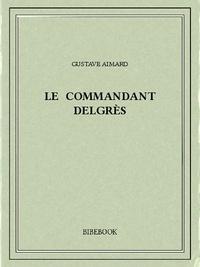 Gustave Aimard - Le commandant Delgrès.