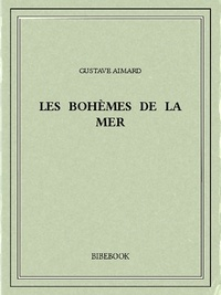 Gustave Aimard - Les bohèmes de la mer.