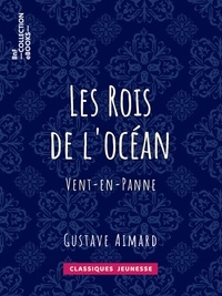Gustave Aimard - Les Rois de l'océan - Vent-en-Panne.