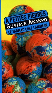 Gustave Akakpo - A petites pierres.