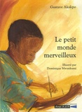 Gustave Akakpo - Le petit monde merveilleux.