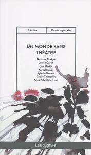 Gustave Akakpo et Louise Caron - Un monde sans théâtre.