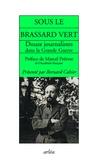 Gustave Babin et Henry Bidou - Sous le brassard vert.