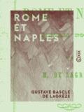 Gustave Bascle de Lagrèze - Rome et Naples - Simples notes.