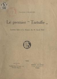 """Gustave Charlier - Le premier """"Tartuffe"""" - Lecture faite à la Séance du 14 avril 1923."""
