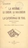 Gustave Clanché et J. Oury - La musique, le chœur, le bas-chœur de la cathédrale de Toul.