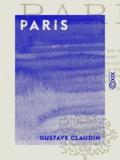 Gustave Claudin - Paris.