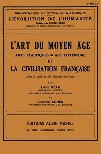 Gustave Cohen et Gustave Cohen - L'Art du Moyen Âge et la civilisation française - Arts plastiques, art littéraire.