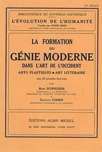 Gustave Cohen et René Schneider - La Formation du génie moderne dans l'art de l'Occident - Arts plastiques et art littéraire.
