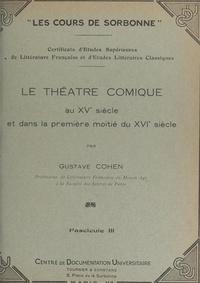 Gustave Cohen - Le théâtre comique au XVe siècle et dans la première moitié du XVIe siècle (3).