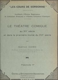 Gustave Cohen - Le théâtre comique, au XVe siècle et dans la première moitié du XVIe siècle.