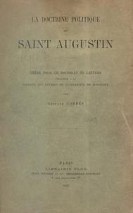 Gustave Combès - La doctrine politique de Saint Augustin - Thèse pour le Doctorat ès lettres présentée à la Faculté des lettres de l'Université de Bordeaux.